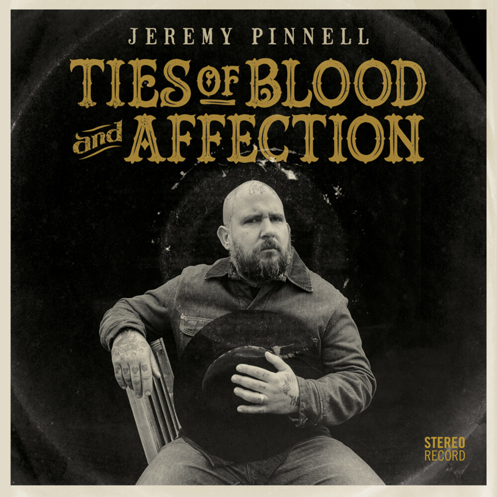 Jeremy Pinnell - Ties Of Blood & Affection