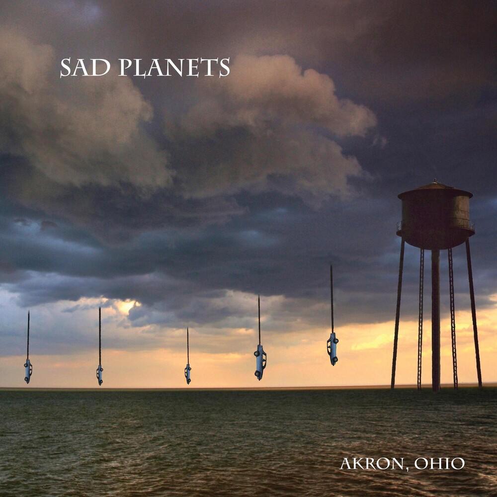 Sad Planets - Akron, Ohio
