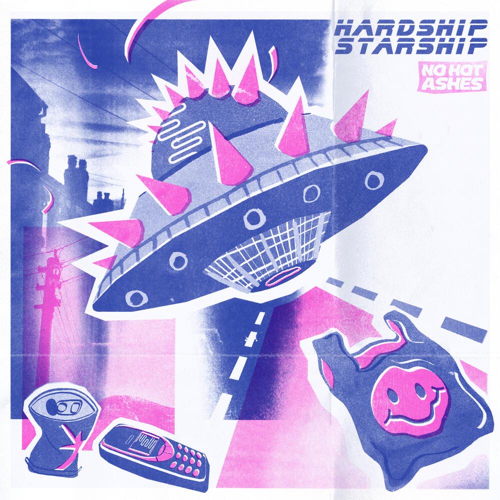 No Hot Ashes - Hardship Starship (Uk)