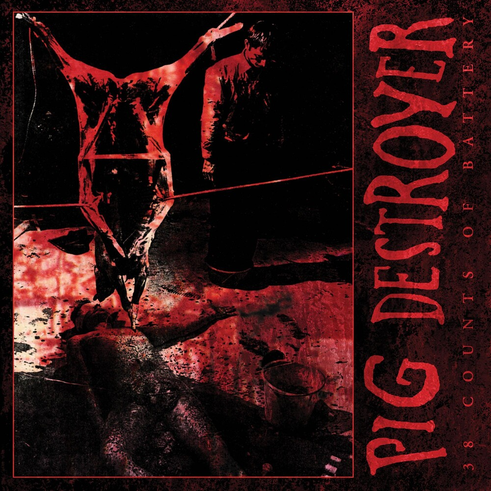 Pig Destroyer - 38 Counts Of Battery (Reissue) [LP]