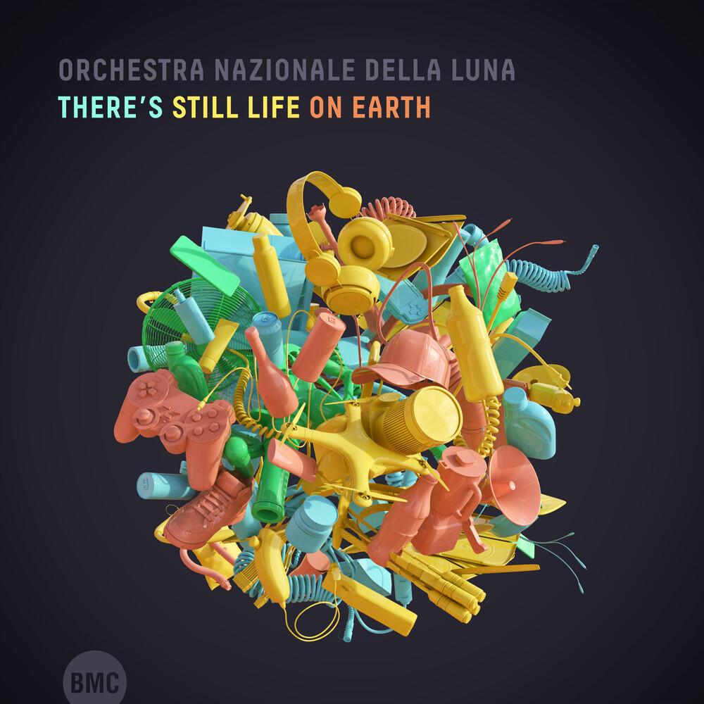 Orchestra Nazionale Della Luna - There's Still Life On Earth