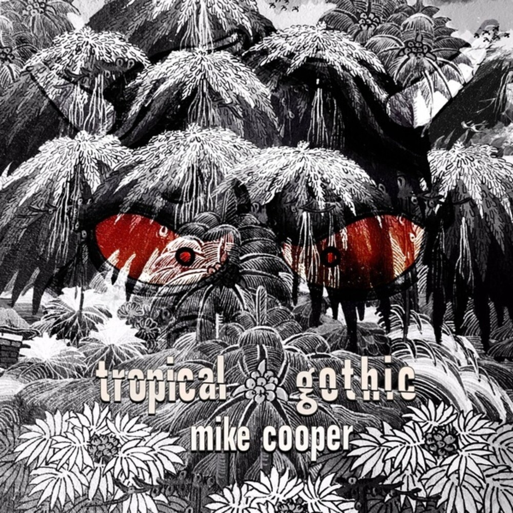 Mike Cooper - Tropical Gothic (2pk)