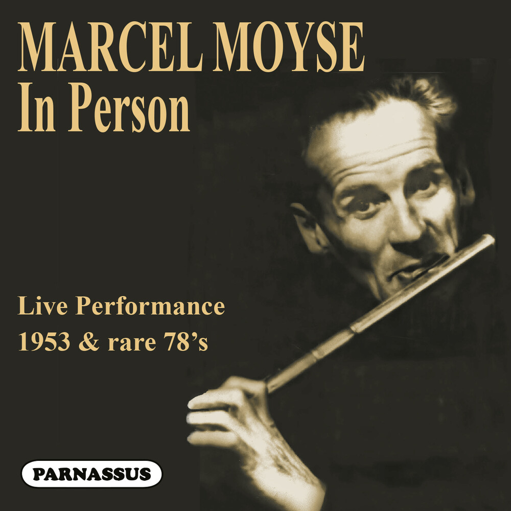 MARCEL MOYSE - Marcel Moyse: In Person (1953 Live Performance &