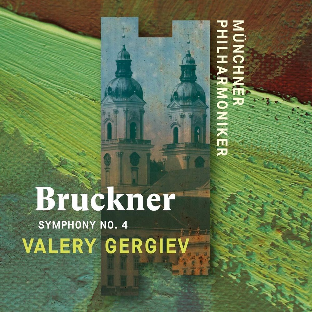 Bruckner / Valery Gergiev / Munch Philharmonic - Bruckner: Symphony No. 4 (Recorded Live at St. Florian)