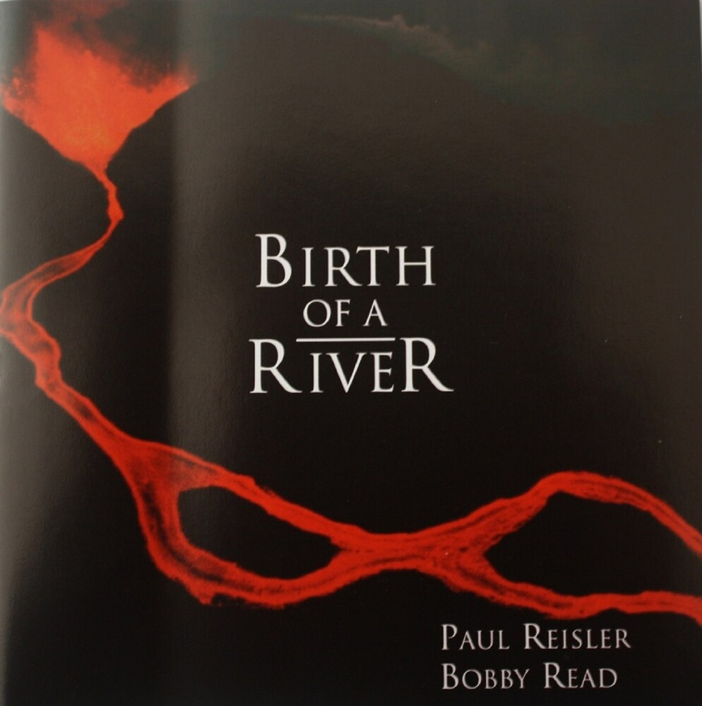 Paul Reisler / Read,Bobby - Birth Of A River (Jewl)