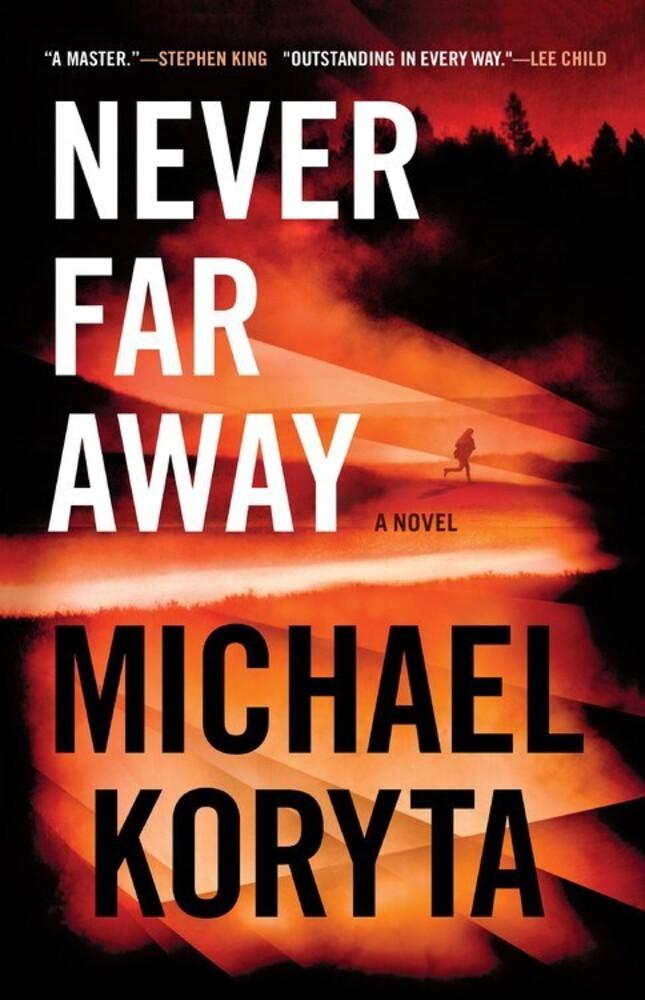 Koryta, Michael - Never Far Away: A Novel