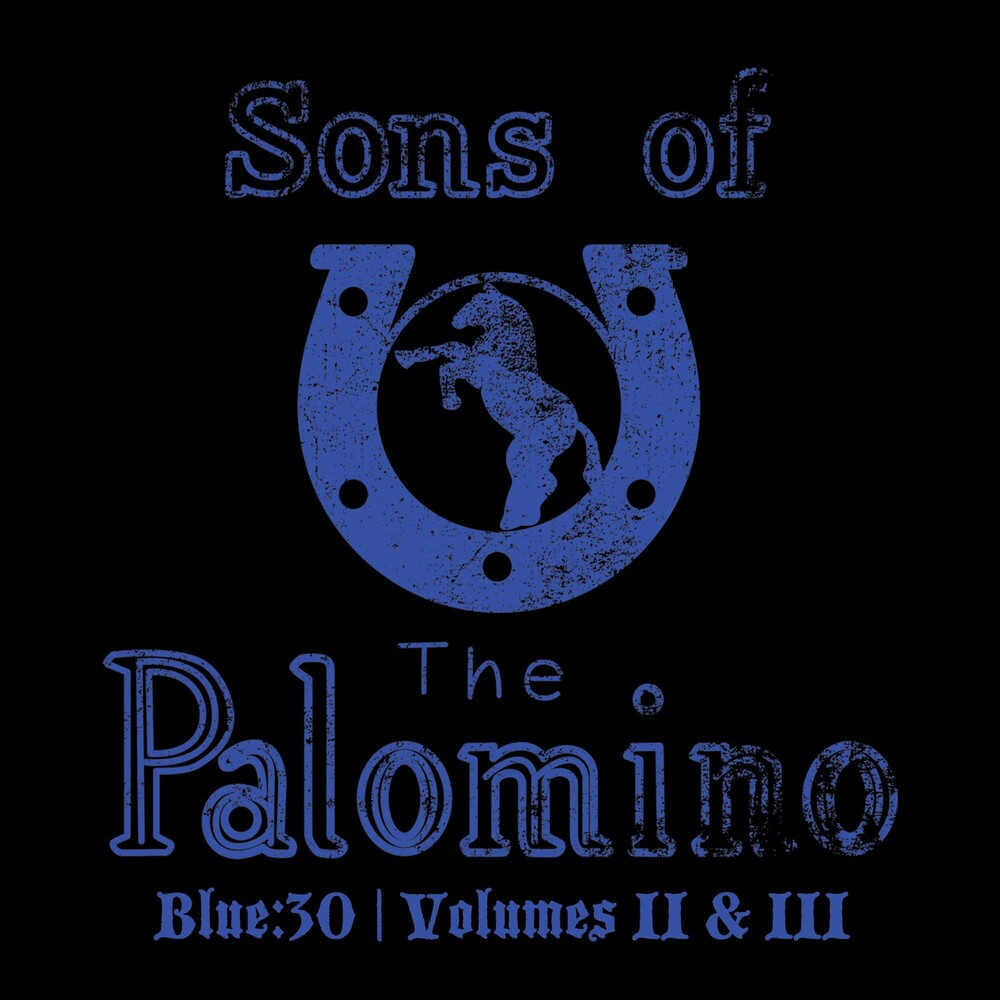 Sons Of The Palomino - Blue:30 / Vol Ii & Iii