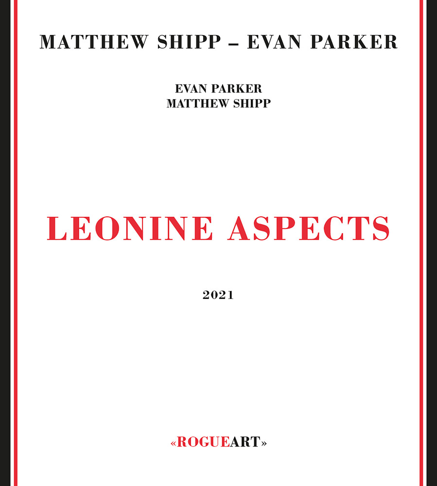 Matthew Shipp  / Parker,Evan - Leonine Aspects
