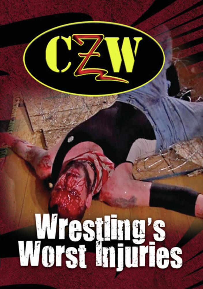 - CZW: Wrestling's Worst Injuries