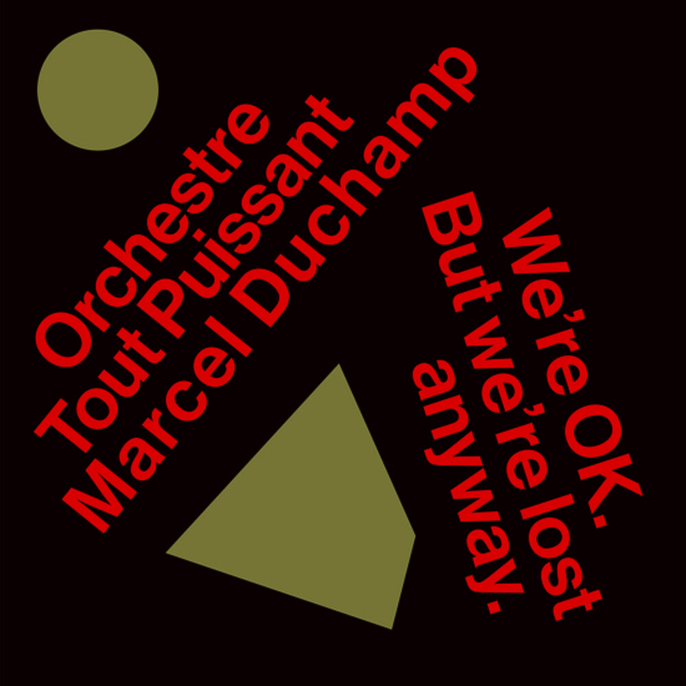 Orchestre Tout Puissant Marcel Duchamp - We're Okay But We're Lost Anyway