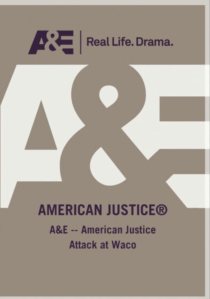 A&E - American Justice Attack at Waco - A&E - American Justice Attack At Waco / (Mod)