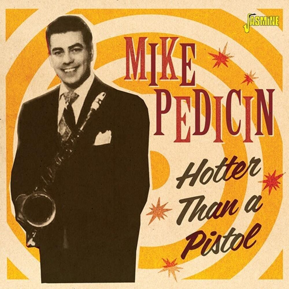 Pedicin, Mike - Hotter Than A Pistol