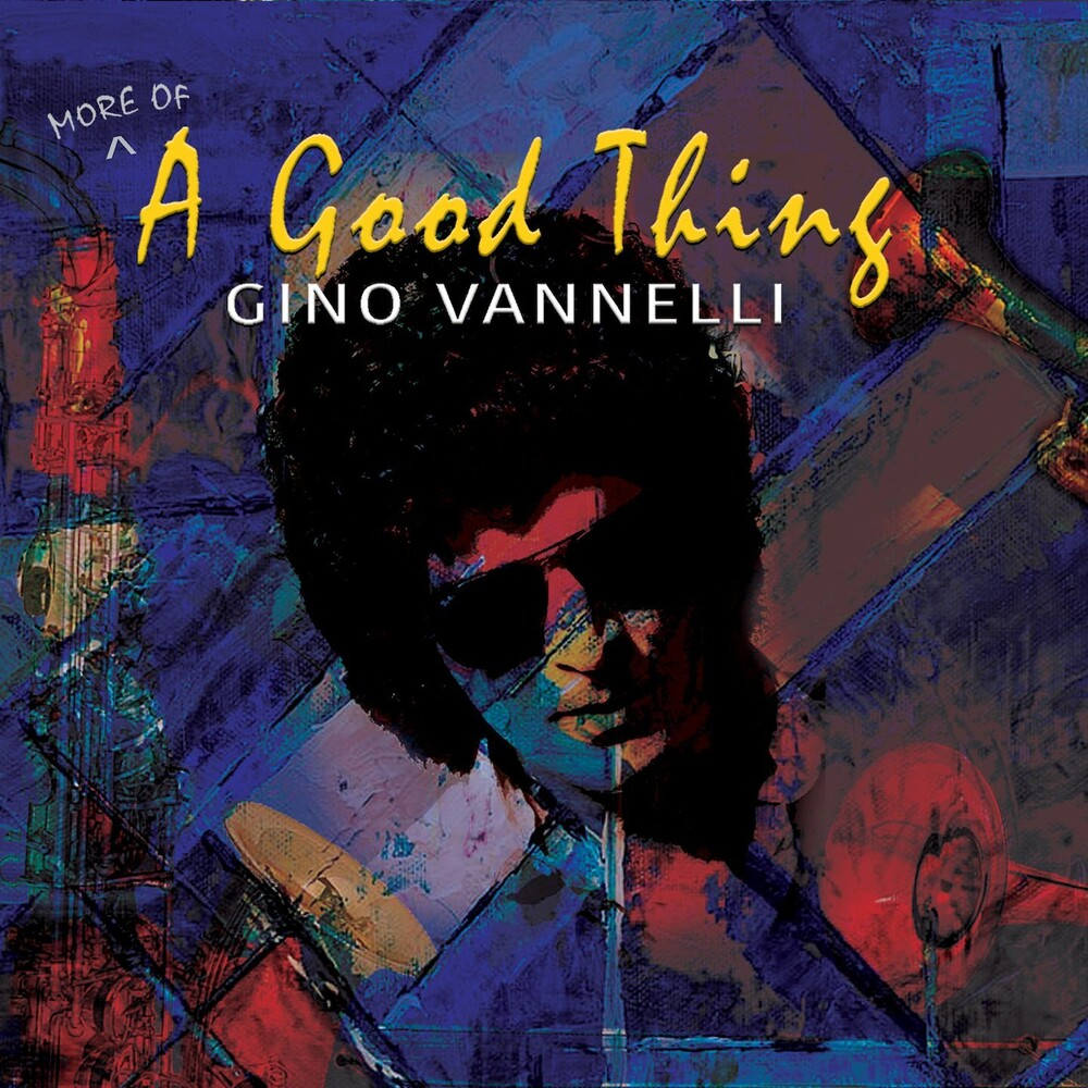 Gino Vannelli - (More Of) A Good Thing