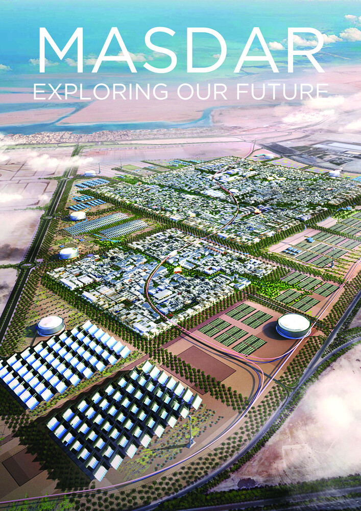 Masdar, Exploring Our Future - Masdar, Exploring Our Future