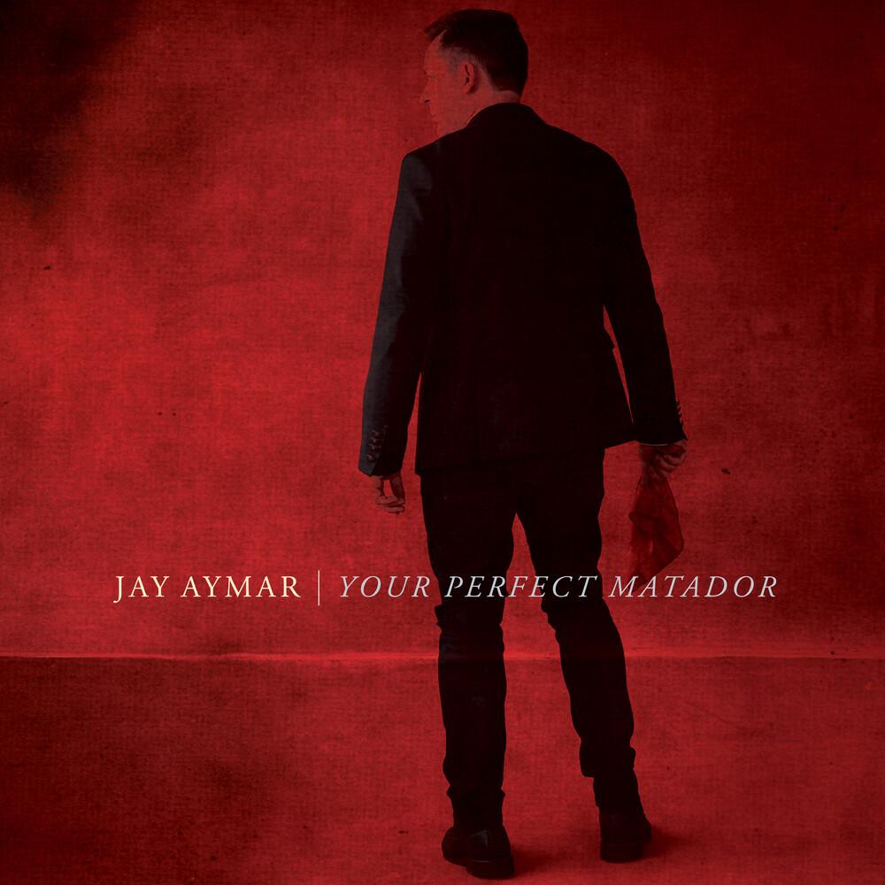 Jay Aymar - Your Perfect Matador