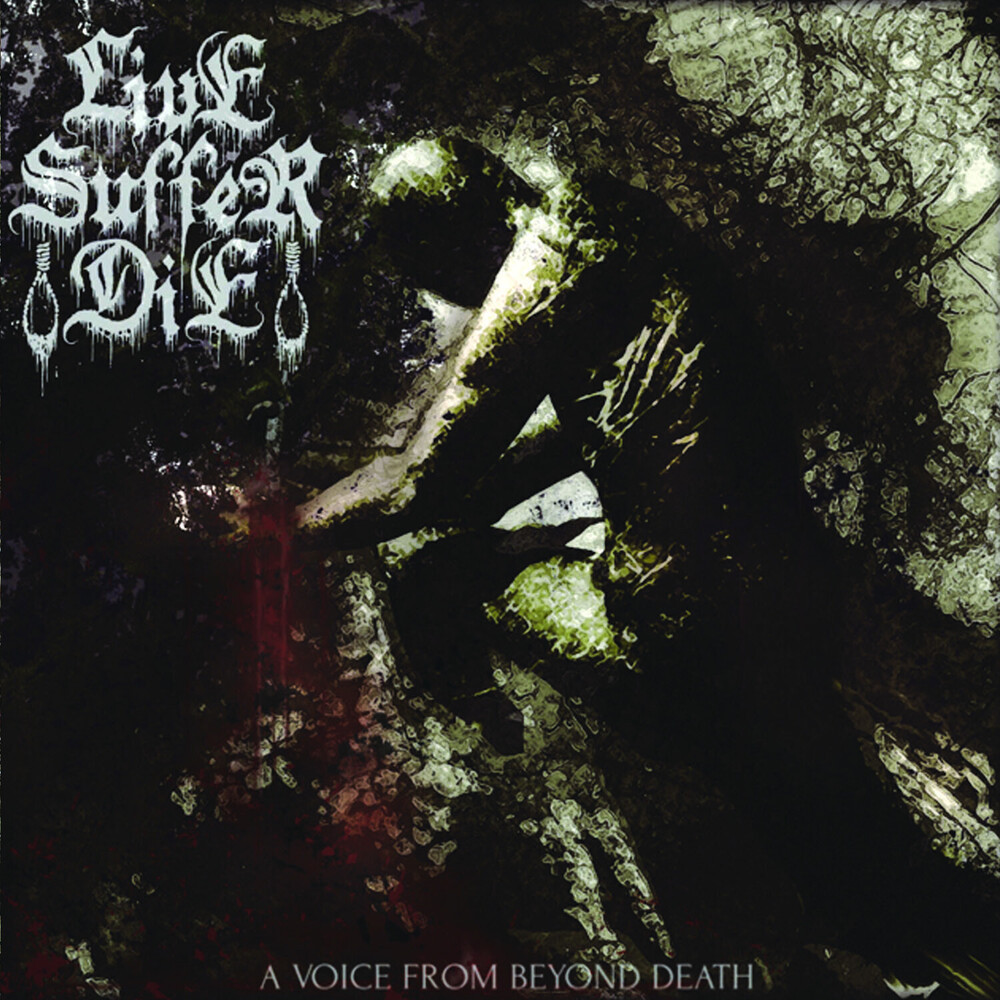 Live Suffer Die - A Voice From Beyond Death [Limited Edition]