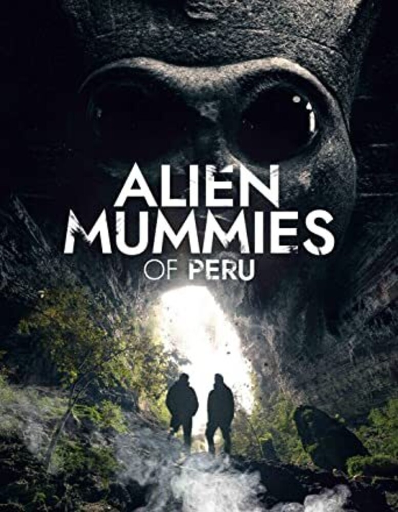 - Alien Mummies Of Peru
