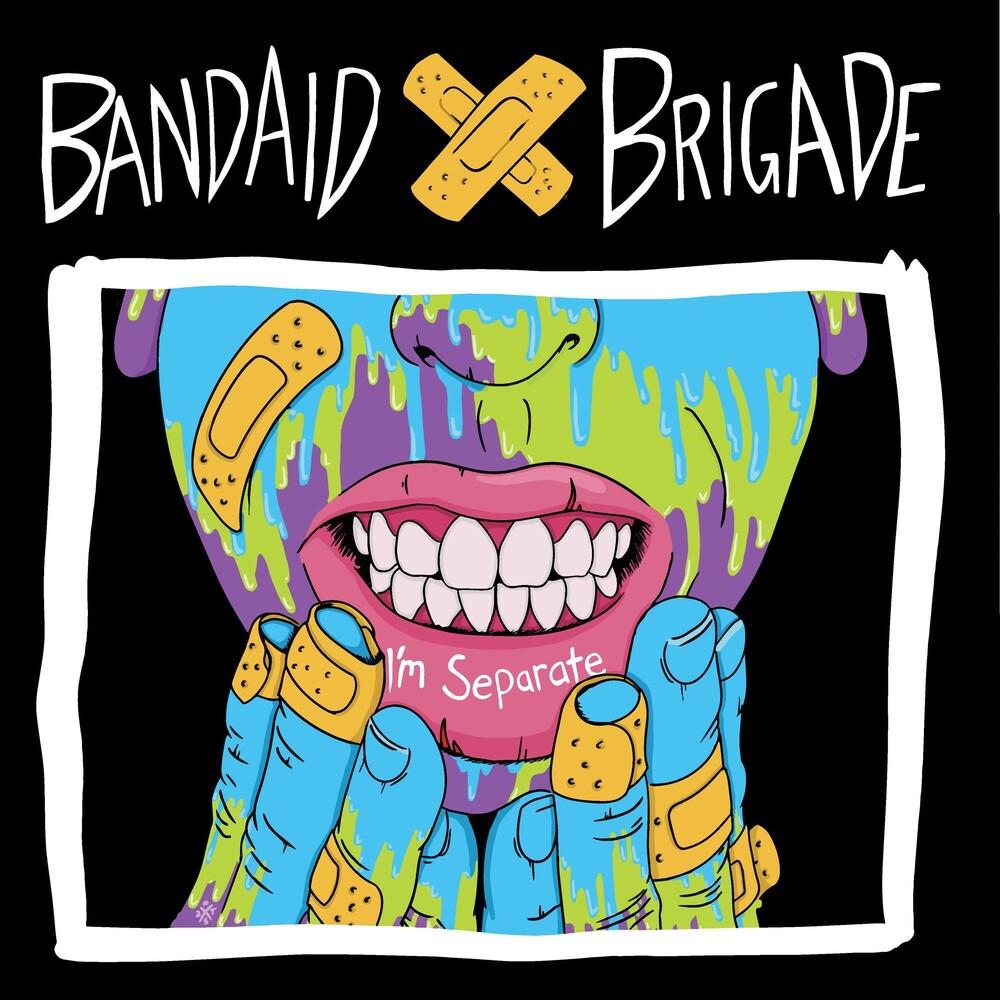 Bandaid Brigade - I'm Separate