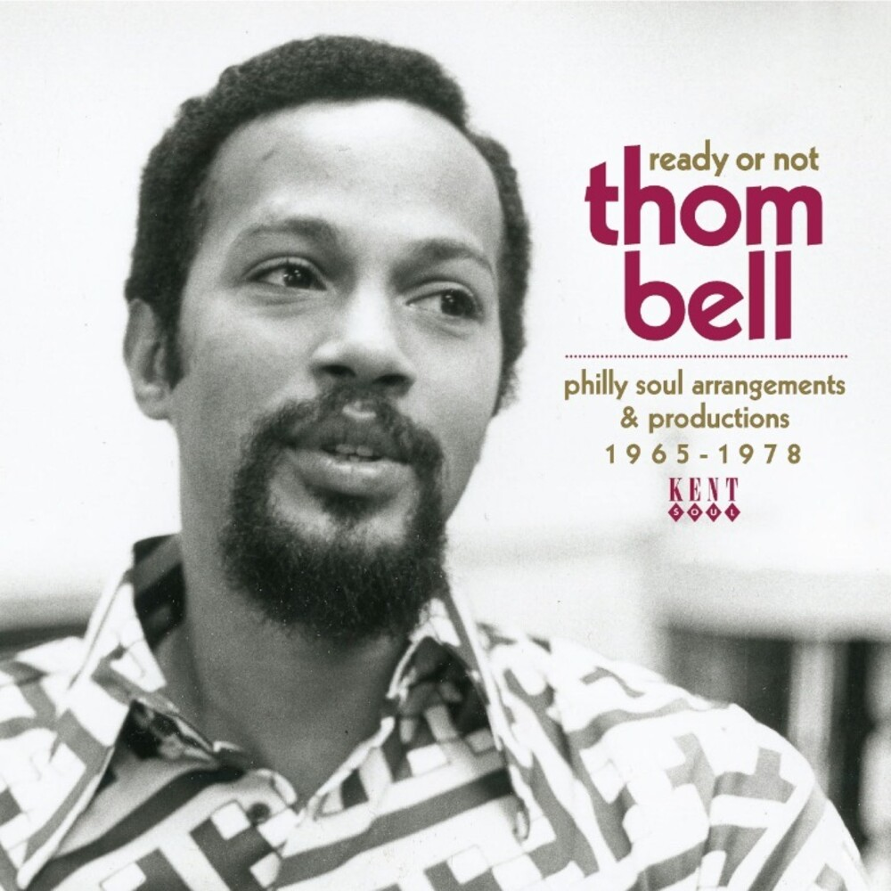 Ready Or Not Thom Bells Philly Soul Arrangements - Ready Or Not: Thom Bell's Philly Soul Arrangements