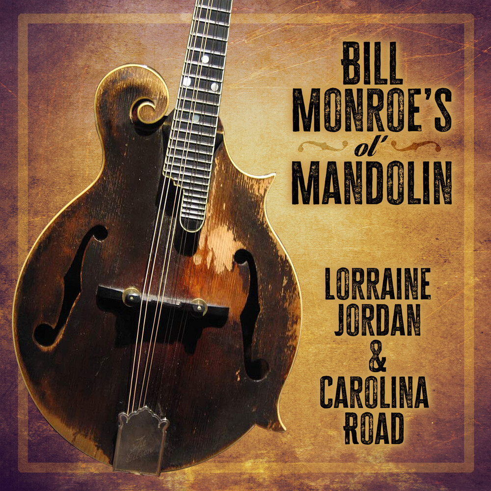 Lorraine Jordan & Carolina Road - Bill Monroe's Ol' Mandolin