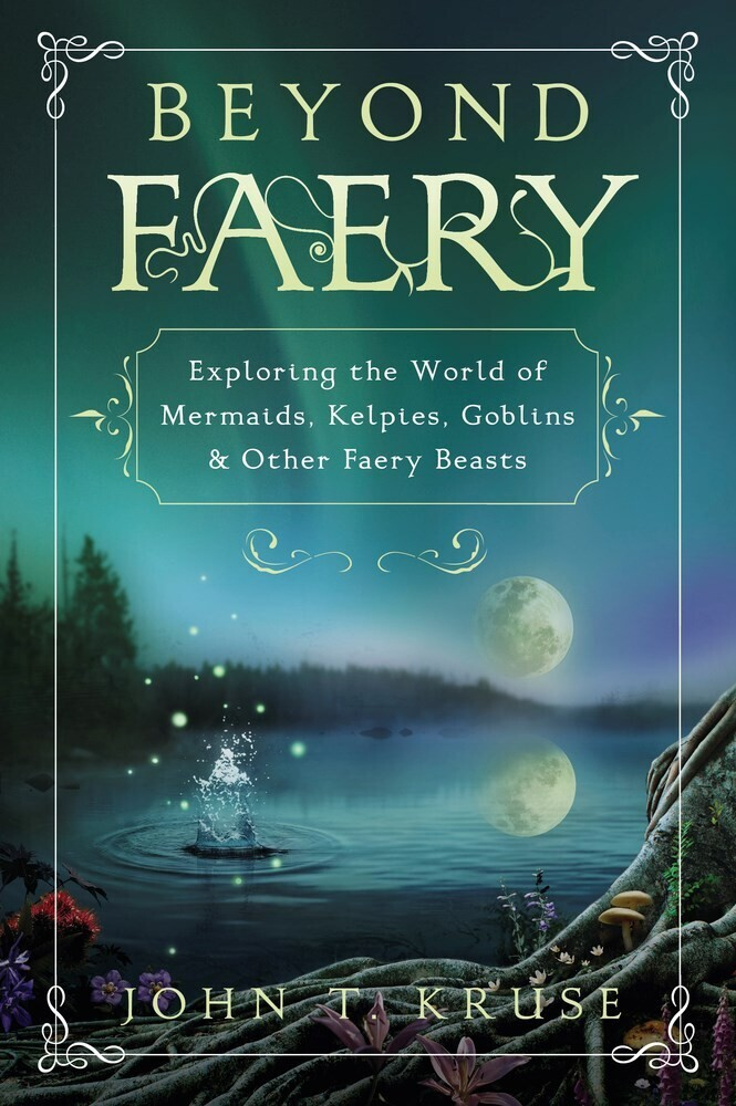 - Beyond Faery: Exploring the World of Mermaids, Kelpies, Goblins &Other Faery Beasts