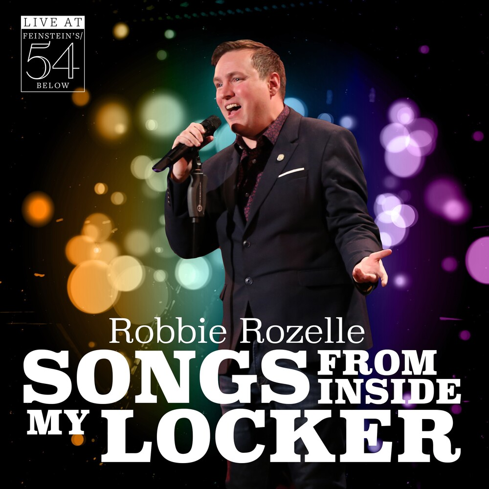 Robbie Rozelle - Songs From Inside My Locker - Live At Feinstein's