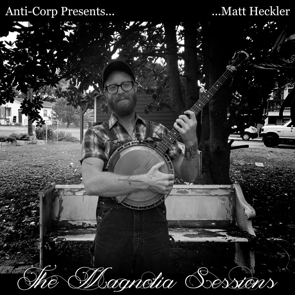 Matt Heckler - Magnolia Sessions [Digipak]