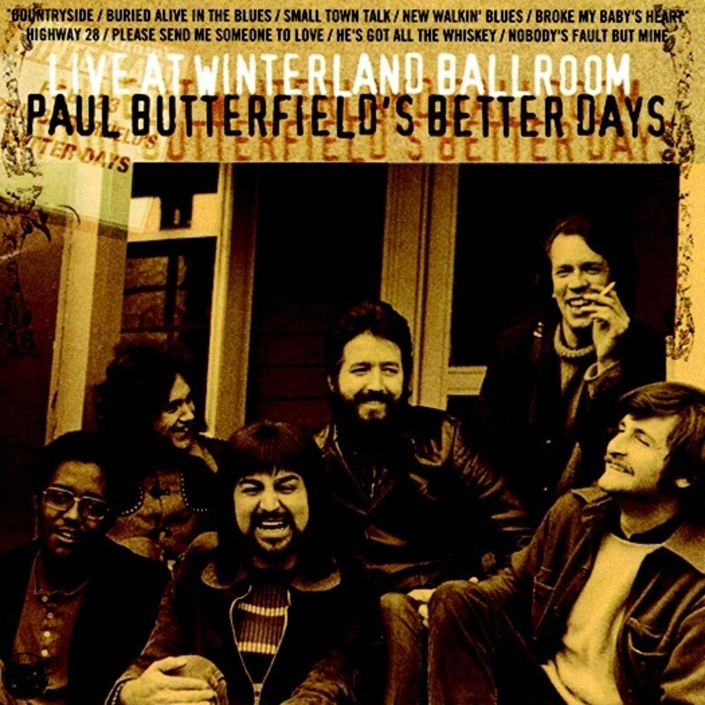Better Days / Paul Butterfield - Live At Winterland Ballroom