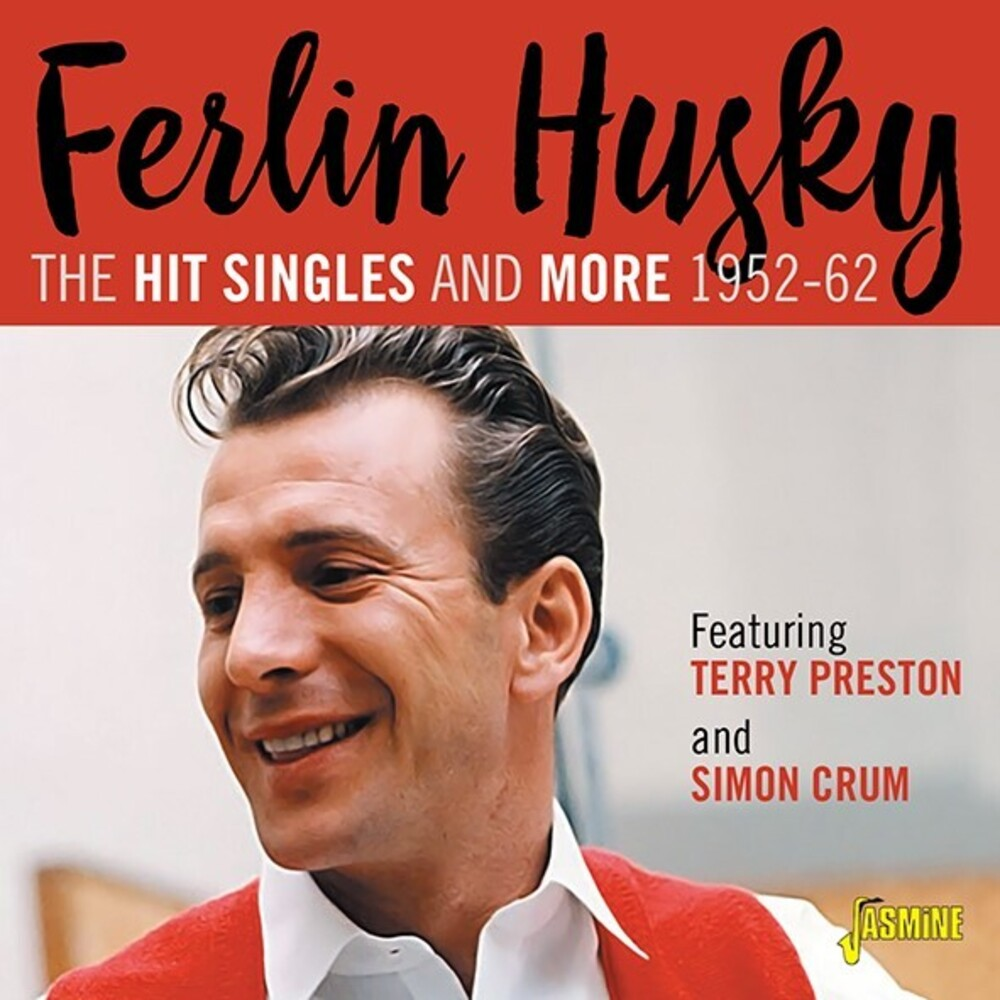 Ferlin Husky - Hit Singles Collection 1952-1962 Featuring Terry Preston & Simon Crum