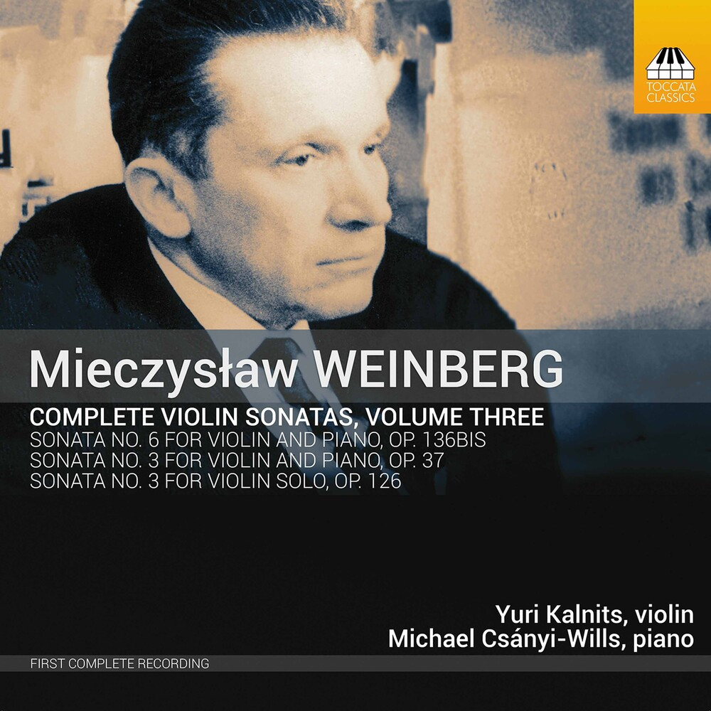 Weinberg / Kalnits / Csanyi-Wills - Complete Violin Sonatas 3