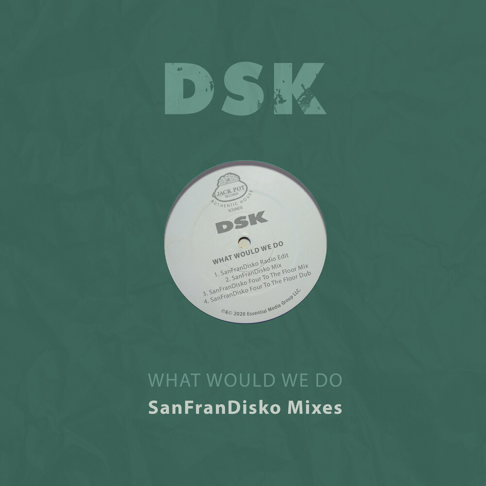 DSK - What Would We Do - Sanfrandisko Mixes (Mod)