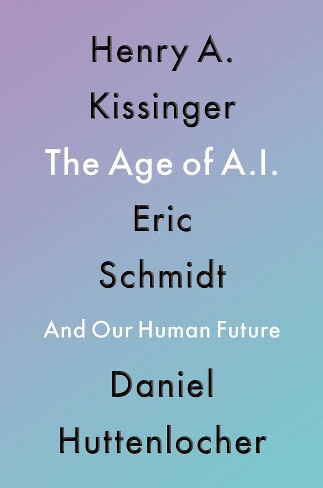 Henry Kissinger  A / Schmidt,Eric - Age Of Ai (Hcvr)