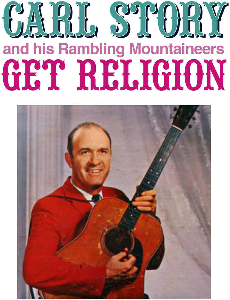 Carl Story  & His Rambling Mountaineers - Get Religion (Mod)