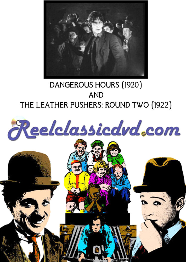 Dangerous Hours (1920) and the Leather Pushers - Dangerous Hours (1920) And The Leather Pushers