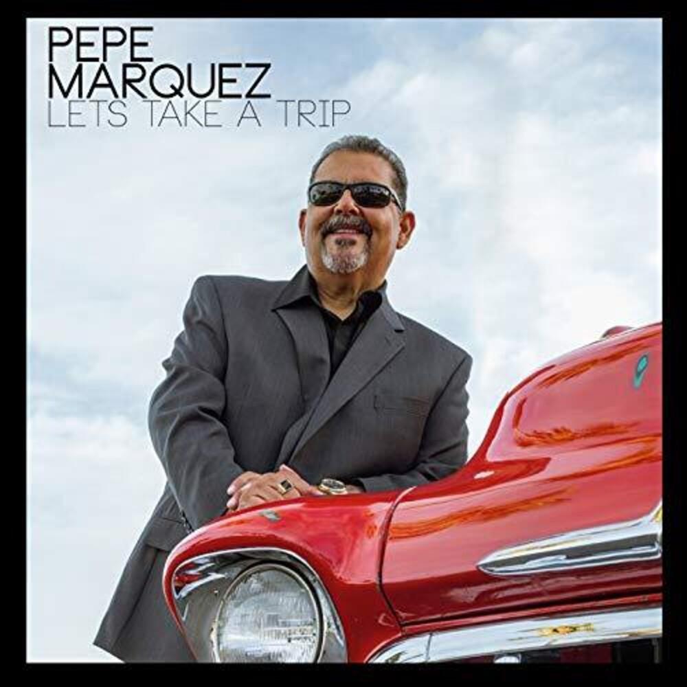 Pepe Marquez - Let's Take A Trip