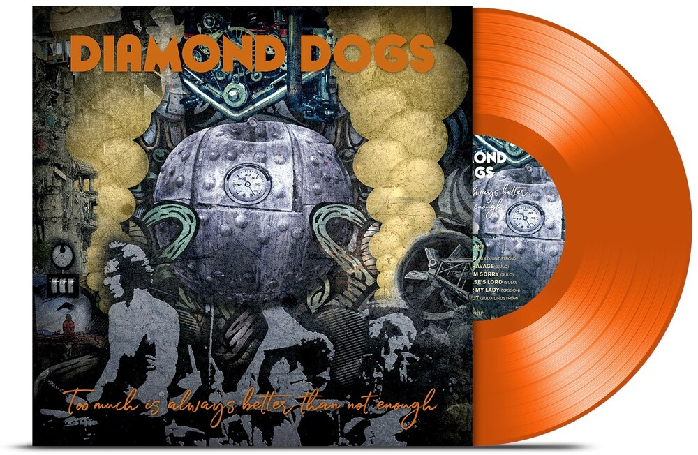 Diamond Dogs - Too Much Is Always Better Than Not Enough (Orange