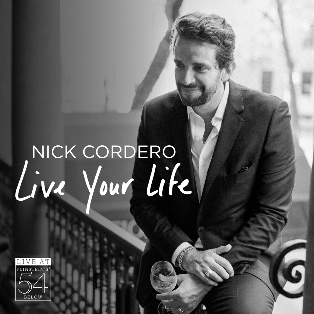 Nick Cordero - Live Your Life - Live At Feinstein's / 54 Below