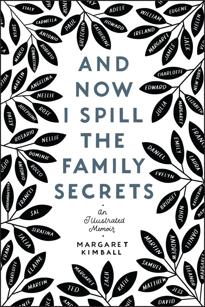 - And Now I Spill the Family Secrets: An Illustrated Memoir