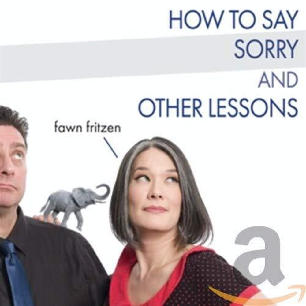 Fawn Fritzen - How To Say Sorry & Other Lessons (Can)