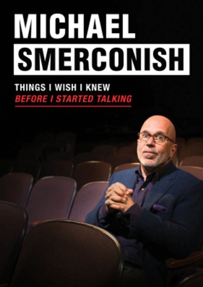 Michael Smerconish: Things I Wish I Knew Before - Michael Smerconish: Things I Wish I Knew Before