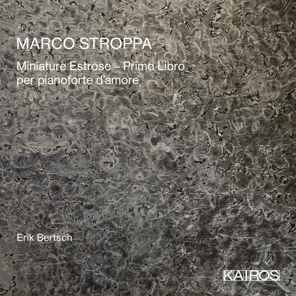 Erik Bertsch - Marco Stroppa: Miniature Estrose: Primo Libro Per
