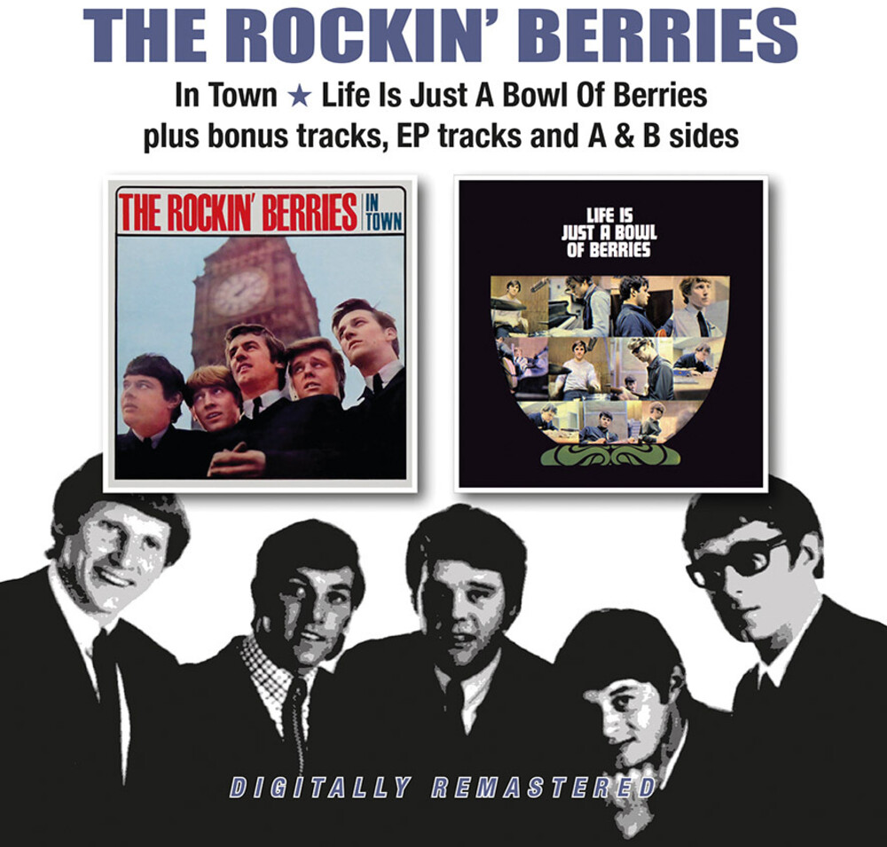 Rockin Berries - In Town / Life Is Just A Bowl Of Berries + Bonus Tracks, EP Tracks & A& B Sides