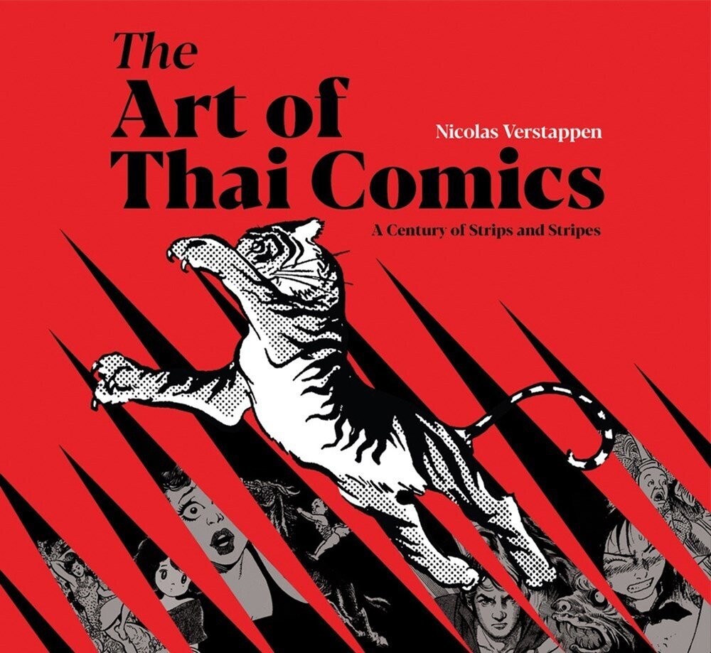 Verstappen, Nicolas - The Art of Thai Comics: A Century of Strips and Stripes