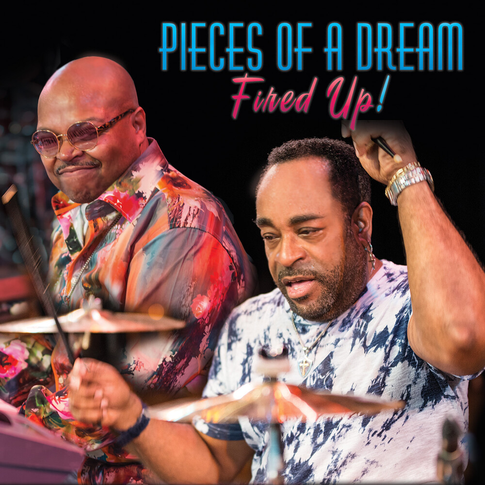 Pieces Of A Dream - Fired Up!