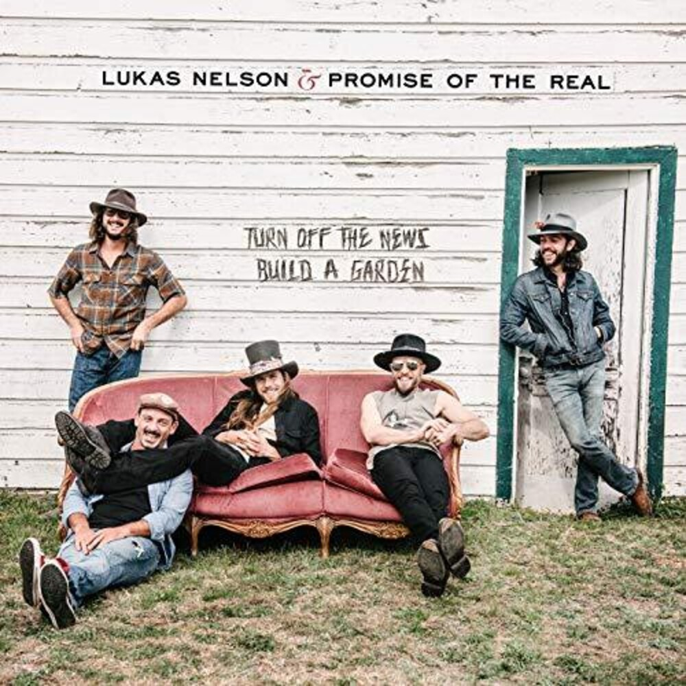 Lukas Nelson & Promise Of The Real - Turn Off The News (Build A Garden) [2LP]