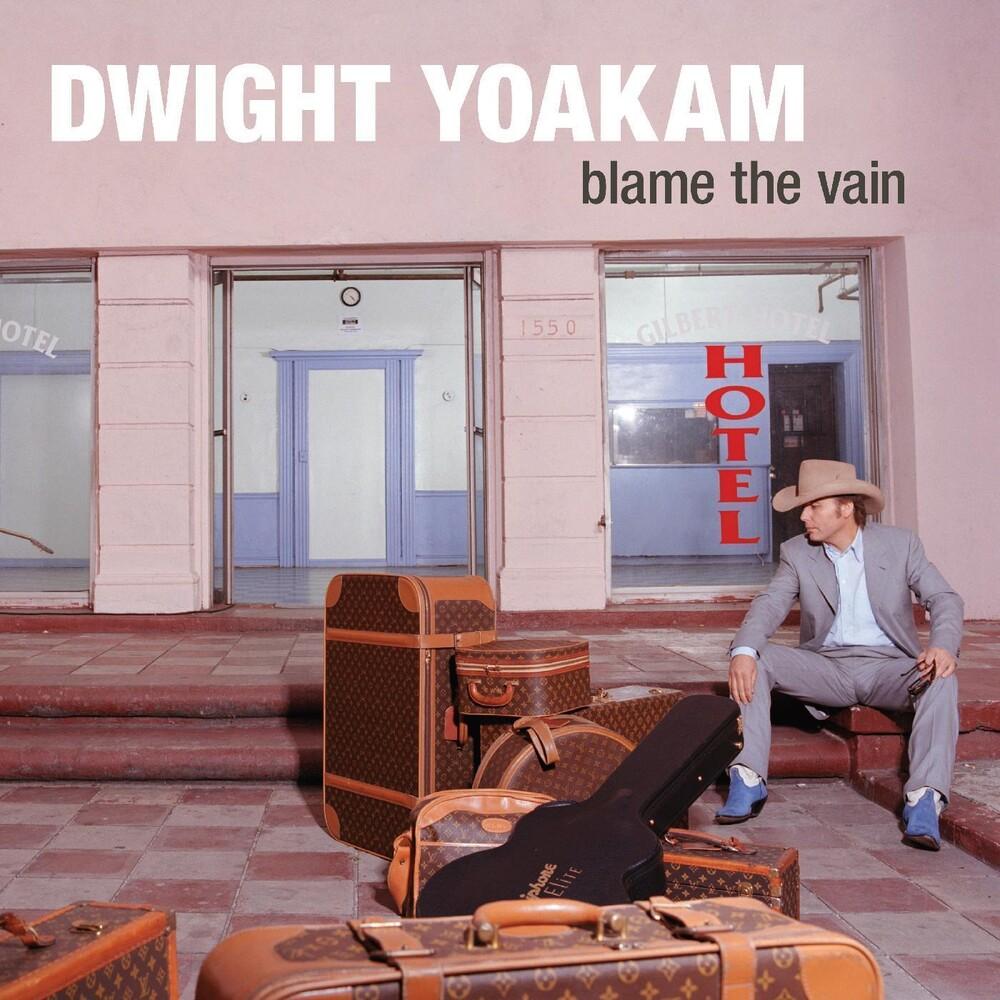 Dwight Yoakam - Blame The Vain [LP]