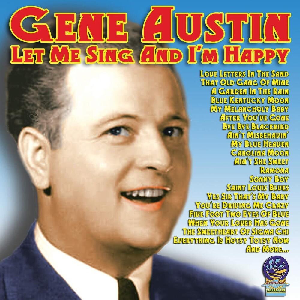 Gene Austin - Let Me Sing & I'm Happy