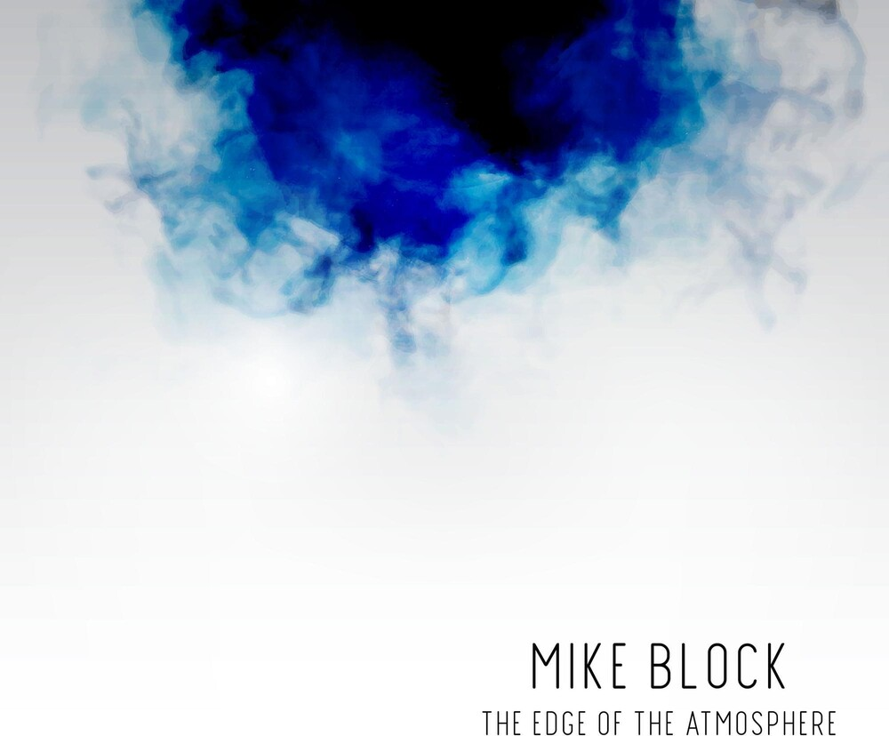 Mike Block - The Edge Of The Atmosphere