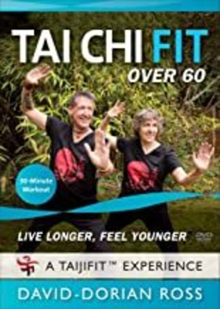 Tai Chi Fit Over 60: Live Longer Feel Younger - Tai Chi Fit Over 60: Live Longer, Feel Younger (Longevity)