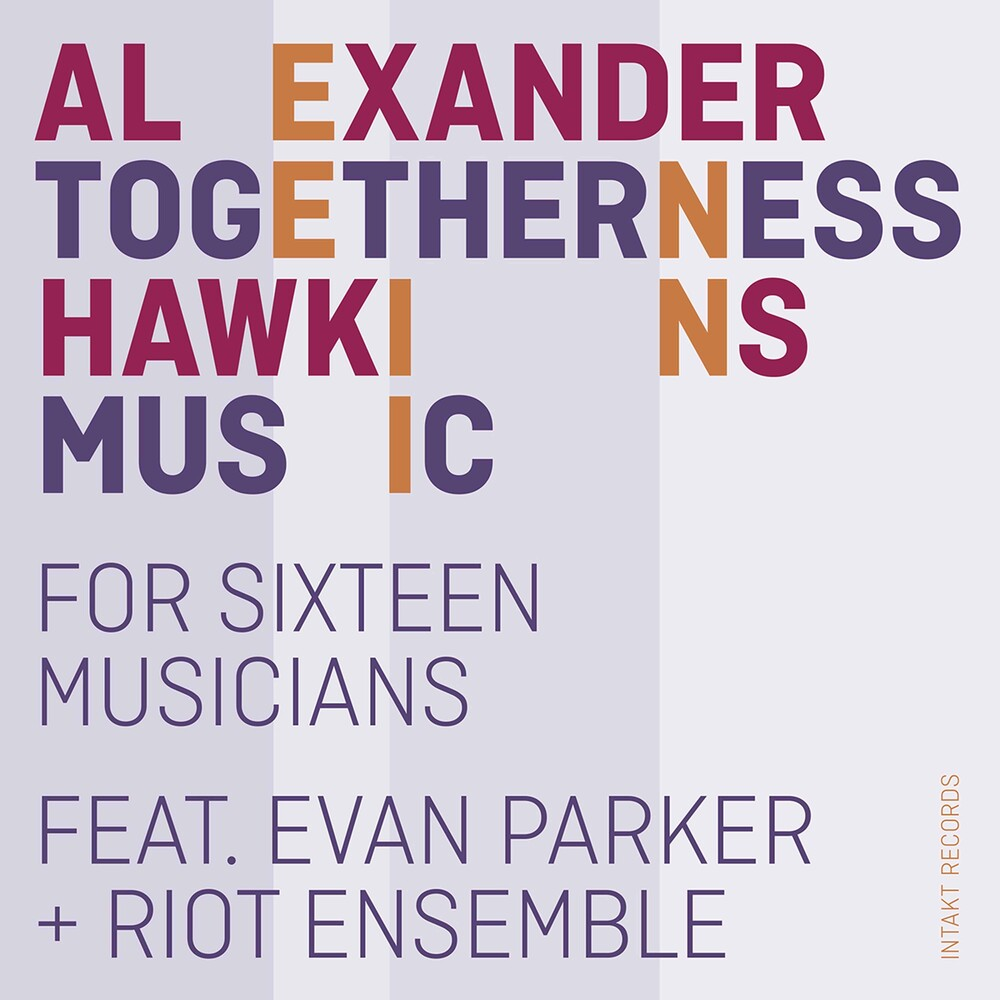 Hawkins / Parker / Riot Ensemble - Togetherness Music